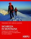 Sicurezza in Montagna (eBook) Piergiorgio Vidi, Adriano Alimonta