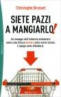 Siete Pazzi a Mangiarlo! Christophe Brusset