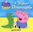 Il Signor Dinosauro. Peppa Pig. Hip Hip Urr� Per Peppa! - Silvia D'Achille