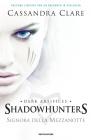 Signora della Mezzanotte. Shadowhunters - Cassandra Clare