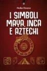I Simboli Maya, Inca e Atzechi