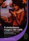 Il Simbolismo Magico del Caff� Sarah Perini