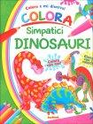 Coloro e mi Diverto - Colora Simpatici Dinosauri