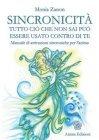 Sincronicità - Tutto ciò che Non Sai può Essere Usato Contro di Te (eBook) Monia Zanon