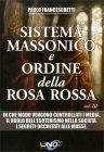 Sistema Massonico e Ordine della Rosa Rossa - Vol. 3 Paolo Franceschetti