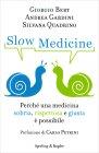 Slow Medicine Giorgio Bert Andrea Gardini Silvana Quadrino