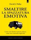 Smaltire la Spazzatura Emotiva (eBook) David J. Pollay