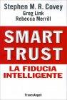 Smart Trust - La Fiducia Intelligente Stephen Covey Greg Link Rebecca Merrill