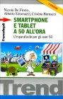 Smartphone e Tablet a 50 all'Ora - Nicola De Florio, Alberto Simonazzi