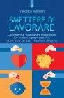 Smettere di Lavorare - eBook Francesco Narmenni