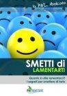 Smetti di Lamentarti (eBook) Franca Scuzzarella