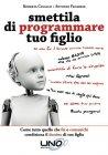 Smettila di Programmare tuo Figlio eBook Roberta Cavallo