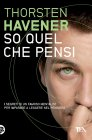 So Quel Che Pensi (eBook) Thorsten Havener
