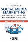 Social Media Marketing. Strategie e Tecniche per Aziende B2B e B2C - eBook Guido Di Fraia