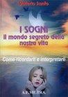 I Sogni: il Mondo Segreto della Nostra Vita Valerio Sanfo