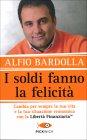 I Soldi Fanno la Felicit� Alfio Bardolla