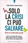 Solo la Crisi ci Può Salvare Paolo Ermani Andrea Strozzi