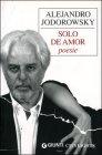 Solo De Amor - Alejandro Jodorowsky