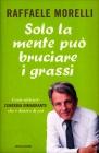 Solo la Mente può Bruciare i Grassi Raffaele Morelli