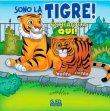 Sono la Tigre!