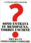 Sono Entrata in Menopausa, Vorrei Uscirne Sonia Bianchi