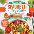 Spaghetti Vegetali dall'Antipasto al Dolce Ebook