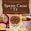 Spezie, Cacao e T� Carlo Martini