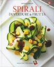 Spirali di Verdure e Frutta Stefano Ciabarri