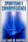 Spiritismo e Chiaroveggenza - eBook Gaetano De Martino