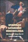 Spiritismo Satanismo Demonologia - Moreno Fiori