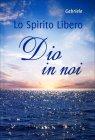 Lo Spirito Libero - Dio in Noi Gabriele