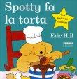 Spotty Fa la Torta Eric Hill