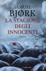 La Stagione degli Innocenti - Samuel Bjørk