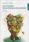 Le Stanze dell'Immaginazione Matteo Ficara