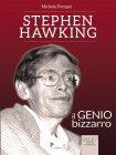 Stephen Hawking: il Genio Bizzarro - eBook Michele Pompei
