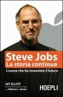 Steve Jobs. La Storia Continua Jay Elliot William L. Simon