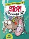 Stop! Chi Mangia Chi?