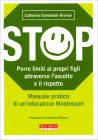 Stop - Porre Limiti ai Propri Figli Attraverso l'Sscolto e il Rispetto