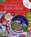 La Storia di Babbo Natale - Con DVD Incluso