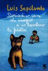 Storia di un Cane e del Bambino a cui Insegnò la Fedeltà Luis Sepúlveda