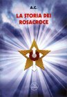 Storia dei Rosa-Croce Jupiter Edizioni