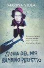 Storia del mio Bambino Perfetto - Marina Viola
