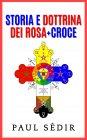 Storia e Dottrina dei Rosa + Croce eBook