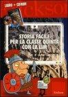 Storia Facile per la Classe Quinta con la LIM (Cofanetto Libro + CD-ROM) Carlo Scataglini