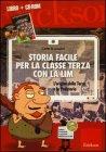 Storia Facile per la Classe Terza con la LIM (Cofanetto Libro + CD-ROM) Carlo Scataglini