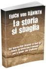 La Storia si Sbaglia Erich Von Däniken