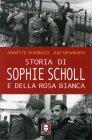 Storia di Sophie Scholl e della Rosa Bianca Annette Dumbach Jud Newborn