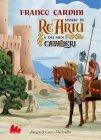 Storie di Re Artù e dei Suoi Cavalieri (eBook) Franco Cardini