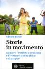 Storie in Movimento Adriano Bettini