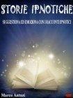 Storie Ipnotiche - eBook Marco Antuzi